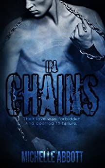 In Chains (In Chains series Book 1) by [Abbott, Michelle]