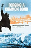 Forging a Common Bond : Labor and Environmental Activism During the BASF Lockout, Minchin, Timothy J., 081302580X