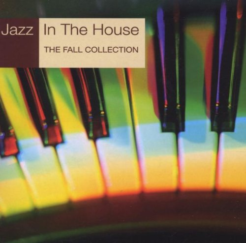 JAZZ IN THE HOUSE VOLUME 9 (THE FALL COLLECTION)
