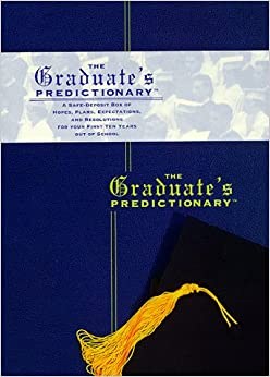 The Graduate's Predictionary: A Safe-deposit Box of Hopes, Plans, Promises, and Expectations for Your First Ten Years Out of School