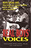 img - for Real Boys' Voices, Boy's Speak Out - About Drugs, Sex, Violence, Bullying, Sports, School, Parents, and so Much More book / textbook / text book