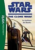 Star Wars Clone Wars 05 - La trahison de Dooku
