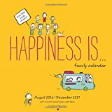 Happiness Is . . . Family Calendar August 2016 - December 2017 17-Month