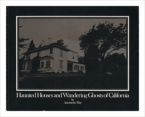Book Haunted houses and wandering ghosts of California (A California living book) by Antoinette May (1977-05-03)