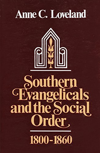 Southern Evangelicals and the Social Order, 1800-1860 by Anne C. Loveland - Loveland Shopping