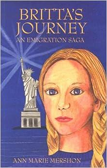 Britta's Journey an Emigration Saga