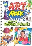 """ Art Attack "" : How to Papier Mache ( "" Art Attack "" )"