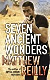 Front cover for the book Seven Ancient Wonders by Matthew Reilly