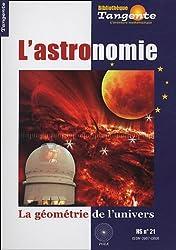 Tangente, Hors série N°21 : L'astronomie : La géométrie de l'univers