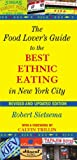 img - for The Food Lover's Guide to the Best Ethnic Eating in New York City book / textbook / text book