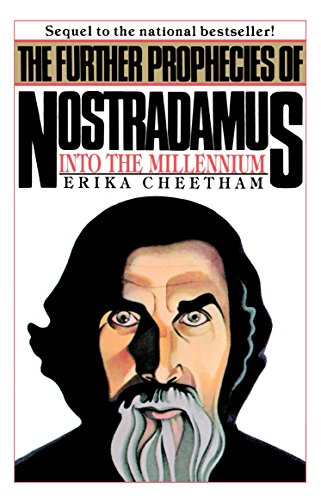 The Further Prophecies of Nostradamus: Into the Millennium