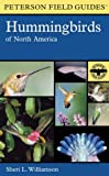 A Field Guide to Hummingbirds of North America (Peterson Field Guides(R))