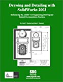 Drawing and Detailing with SolidWorks 2003, Planchard, David and Planchard, Marie, 1585031291