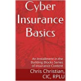 Cyber Insurance Basics: an Installment in the Building Blocks Series of Insurance Content