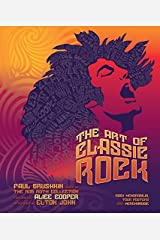 The Art of Classic Rock: Rock Memorabilia, Tour Posters, and Merchandise Hardcover