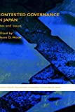 Contested Governance in Japan: Sites and Issues (Sheffield Centre for Japanese Studies/Routledge Series), , 0415364191