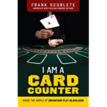 I Am a Card Counter: Inside the World of Advantage-Play Blackjack!