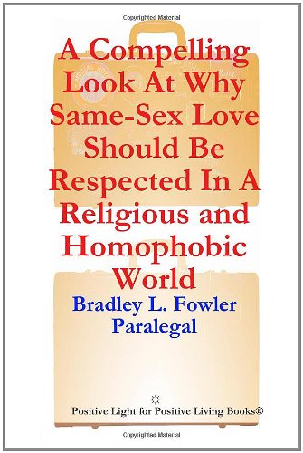 Download A Compelling Legal Defense Why Same-Sex Love Should Be Respected In A Religious And Homophobic World pdf