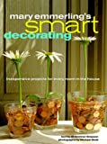 Smart Decorating, Mary Emmerling, 0609603256