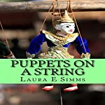 Puppets on a String: The Hunter Saga, Book 17 | Laura E. Simms
