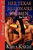 Her Texas Billionaire Oil Men [Raw Texas Heat 1] [The Kayla Knight Collection] (Siren Publishing Menage Everlasting) (Raw Texas Heat: Siren Publishing Menage Everlasting)