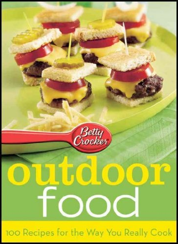 Betty Crocker Outdoor Food (Betty Crocker Outdoor Food: 100 Recipes for the Way You Really Cook Betty Crocke)