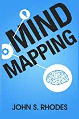 Mind Mapping: How to Create Mind Maps Step-By-Step (Mind Map Templates, Speed Mind Maps, and Advanced Mind Mapping) Paperback