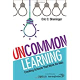 UnCommon Learning: Creating Schools That Work for Kids