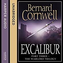 Excalibur: The Warlord Chronicles, Book 3 Audiobook by Bernard Cornwell Narrated by Jonathan Keeble