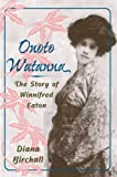 img - for Onoto Watanna: THE STORY OF WINNIFRED EATON (Asian American Experience) book / textbook / text book