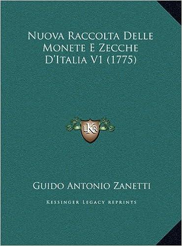 Nuova Raccolta Delle Monete E Zecche D'Italia V1 (1775)