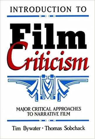 Amazon Com Introduction To Film Criticism Major Critical Approaches To Narrative Film 9780582286061 Bywater Tim Sobchack Thomas Books