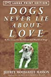 Dogs Never Lie about Love : Reflections on the Emotional World of Dogs, Masson, Jeffrey Moussaieff, 0783882459