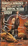 The Undying Wizard, Andrew J. Offutt, 0441845142
