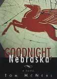 Goodnight, Nebraska, Tom McNeal, 067945733X