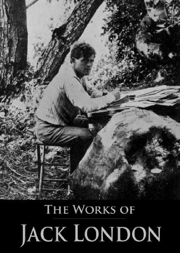 The Complete Works of Jack London: The Call of the Wild, The Sea-Wolf, The Game, White Fang, The Iron Heel, South Sea Tales, Son of the Wolf and More (With Active Table of Contents)