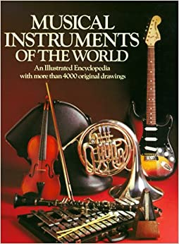 Musical Instruments of the World: An Illustrated Encyclopedia (Little Book Series)
