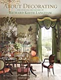 img - for About Decorating: The Remarkable Rooms of Richard Keith Langham book / textbook / text book