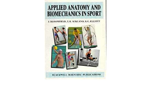 Applied Anatomy Biomechanics In Sport 9780867933055 Medicine
