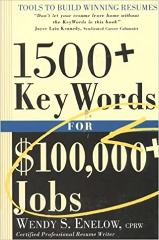 1500 Key Words For 100 000 Jobs Tools To Build Winning Resumes Wendy S  Enelow 9781570230899