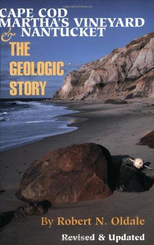 Cape Cod, Martha's Vineyard & Nantucket: The Geologic Story