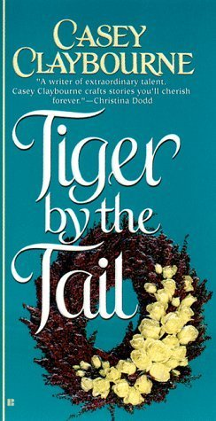 Tiger by the Tail by Casey Claybourne (1999-05-01)