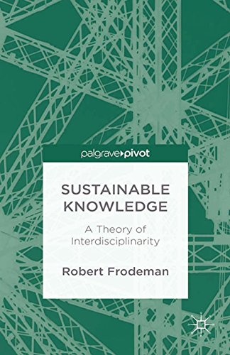 Download Sustainable Knowledge: A Theory of Interdisciplinarity (Palgrave Pivot) Pdf