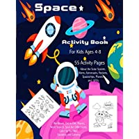 Space Activity Book for Kids Ages 4-8: 55 Activity Pages about the Solar System, Aliens,  Astronauts, Rockets, Spaceships, Planets and UFOs: Workbook, ... Color by Number, Counting and Coloring