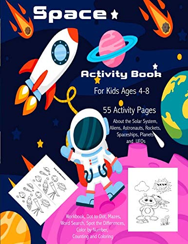 Space Activity Book for Kids Ages 4-8: 55 Activity Pages about the Solar System, Aliens,  Astronauts, Rockets, Spaceships, Planets and UFOs: Workbook, ... Color by Number, Counting and Coloring]()