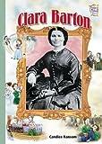 Clara Barton (History Maker Bios), Candice F. Ransom, 0822548003