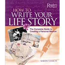 How to Write Your Life Story: The Complete Guide to Creating a Personal Memoir