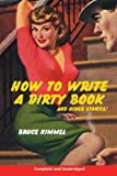 How to Write a Dirty Book and Other Stories, Bruce Kimmel, 1425961320