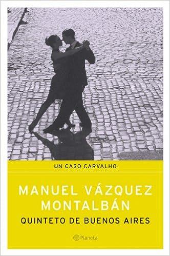 Quinteto de Buenos Aires (Spanish Edition): Manuel Vazquez Montalban: 9788408060024: Amazon.com: Books
