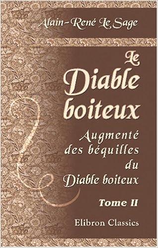 Téléchargement Le Diable boiteux: Augmenté des béquilles du Diable boiteux. Tome 2 pdf